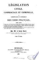Legislation civile  commerciale et criminelle  ou Commentaire des codes francais