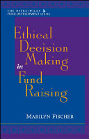 Ethical Decision Making In Fund Raising Afp Wiley Fund Development Series