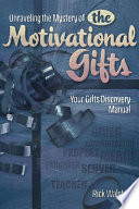 Unraveling The Mystery Of The Motivational Gifts book