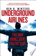 Underground Airlines by Ben Winters