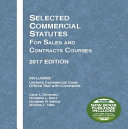 Selected Commercial Statutes for Sales and Contracts Courses 2017