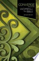 Converge Bible Studies  Women of the Bible