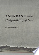Anna Banti and the  Im possibility of Love