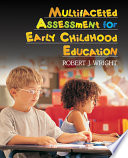 Multifaceted Assessment for Early Childhood Education