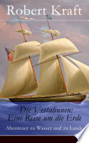 Die Vestalinnen: Eine Reise um die Erde - Vollständige Ausgabe (Band 1-5)