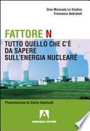 Fattore N  Tutto quello che c    da sapere sul nucleare