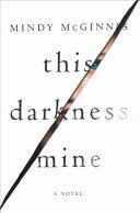 This Darkness Mine by Mindy McGinnis