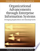 Organizational Advancements through Enterprise Information Systems  Emerging Applications and Developments