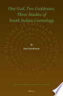 One God  Two Goddesses  Three Studies of South Indian Cosmology
