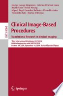 Clinical Image-Based Procedures. Translational Research In Medical Imaging : workshop on clinical image-based procedures, clip 2014,...