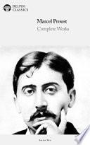 Delphi Complete Works of Marcel Proust  Illustrated