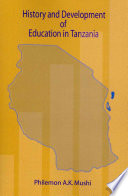 History and Development of Education in Tanzania Philemon A K Mushi Examines The