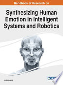 Handbook of Research on Synthesizing Human Emotion in Intelligent Systems and Robotics