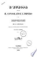 L Europa durante il consolato e l impero di Napoleone di B  Capefigue