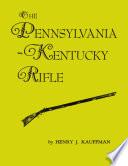 The Pennsylvania Kentucky Rifle