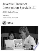 Juvenile Firesetter Intervention Specialist II  JFIS II Student Manual
