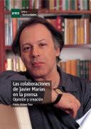 Las Colaboraciones de Javier Marías en la Prensa.opinión Y Creación.