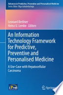 An Information Technology Framework for Predictive  Preventive and Personalised Medicine