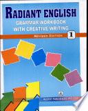 Radiant English Grammar Workbook With Creative Writing  One