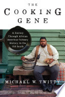 The Cooking Gene A Journey Through African American Culinary History in the Old South
