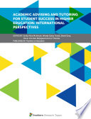 Academic Advising And Tutoring For Student Success In Higher Education International Perspectives