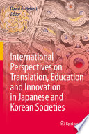 International Perspectives on Translation  Education and Innovation in Japanese and Korean Societies