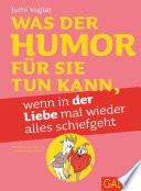 Was der Humor f  r Sie tun kann  wenn in der Liebe mal wieder alles schiefgeht