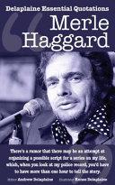 The Delaplaine Merle Haggard   His Essential Quotations