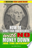 Ebook How To Start Your Own Business with NO MONEY DOWN via 'The internet' Epub Miles Dixon Apps Read Mobile