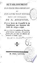 R  tablissement d un texte tr  s important et d un livre tout entier dans les ouvrages de St Augustin  pour servir de correctif et de suppl  ment aux derni  res   ditions de 1679 1696