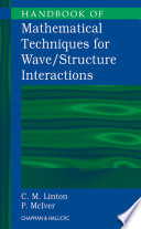 Handbook Of Mathematical Techniques For Wave Structure Interactions
