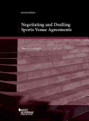 Negotiating and Drafting Sports Venue Agreements