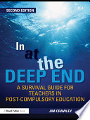 In at the Deep End  A Survival Guide for Teachers in Post Compulsory Education