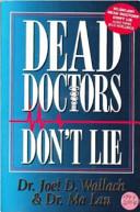 Dead Doctors Don T Lie