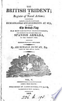 The British trident; or, Register of naval actions, from ... the Spanish armada to the present time