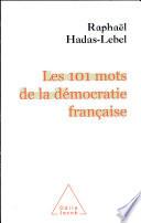 Les 101 mots de la démocratie française