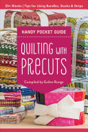 Quilting With Precuts Handy Pocket Guide : guide to precut squares, strips, and...