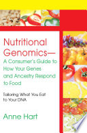 Nutritional Genomics A Consumer S Guide To How Your Genes And Ancestry Respond To Food