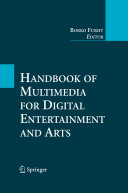 Handbook of Multimedia for Digital Entertainment and Arts