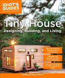 Tiny House Designing  Building and Living