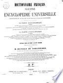 Dictionnaire français illustré et encyclopédie universelle pouvant tenir lieu de tous les vocabulaires et de toutes les encyclopédies ...