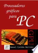 Procesadores gr  ficos para PC
