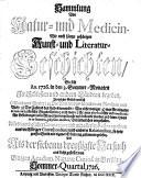 Sammlung von Natur  und Medicin  wie auch hierzu geh  rigen Kunst  und Literatur Geschichten so sich von 1717 26 in Schlesien und anderen Orten begeben     und als Versuch ans Licht gestellet
