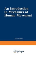 An Introduction to Mechanics of Human Movement