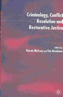 Criminology, Conflict Resolution and Restorative Justice