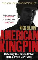 American Kingpin A Billion Dollar Online Drug Empire