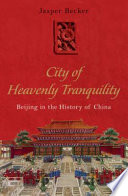 City Of Heavenly Tranquility : specialist on east asian history focuses on...