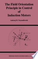 The Field Orientation Principle In Control Of Induction Motors book