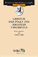Die Chronik der Polen des Magisters Vincentius