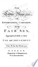 The Lady's Magazine; Or, Entertaining Companion for the Fair Sex, Appropriated Solely to Their Use and Amusement ...